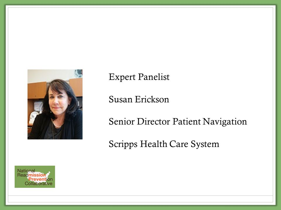 Expert Panelist Susan Erickson Senior Director Patient Navigation Scripps Health Care System