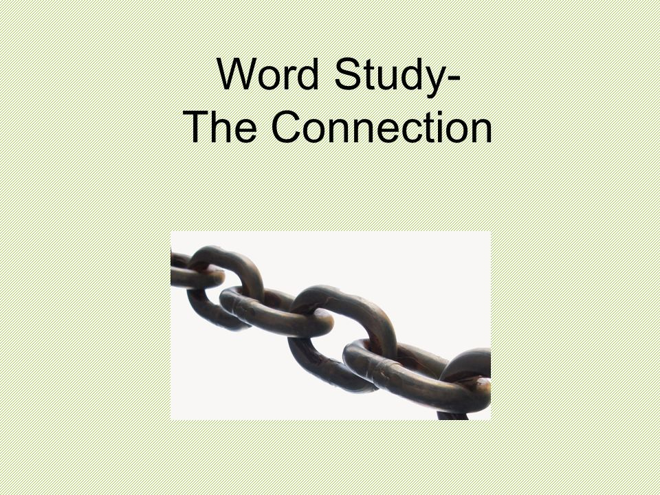 Word Study- The Connection