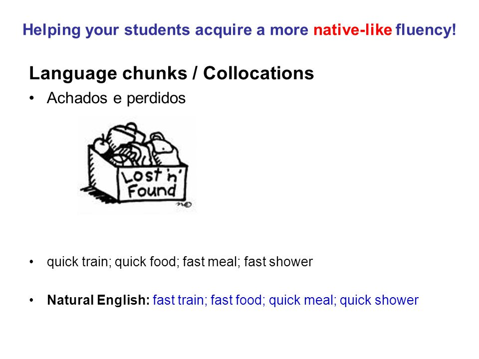 Helping your students acquire a more native-like fluency.