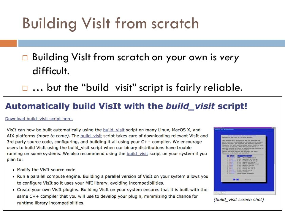 Building VisIt from scratch  Building VisIt from scratch on your own is very difficult.