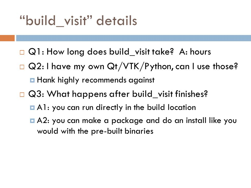 build_visit details  Q1: How long does build_visit take.