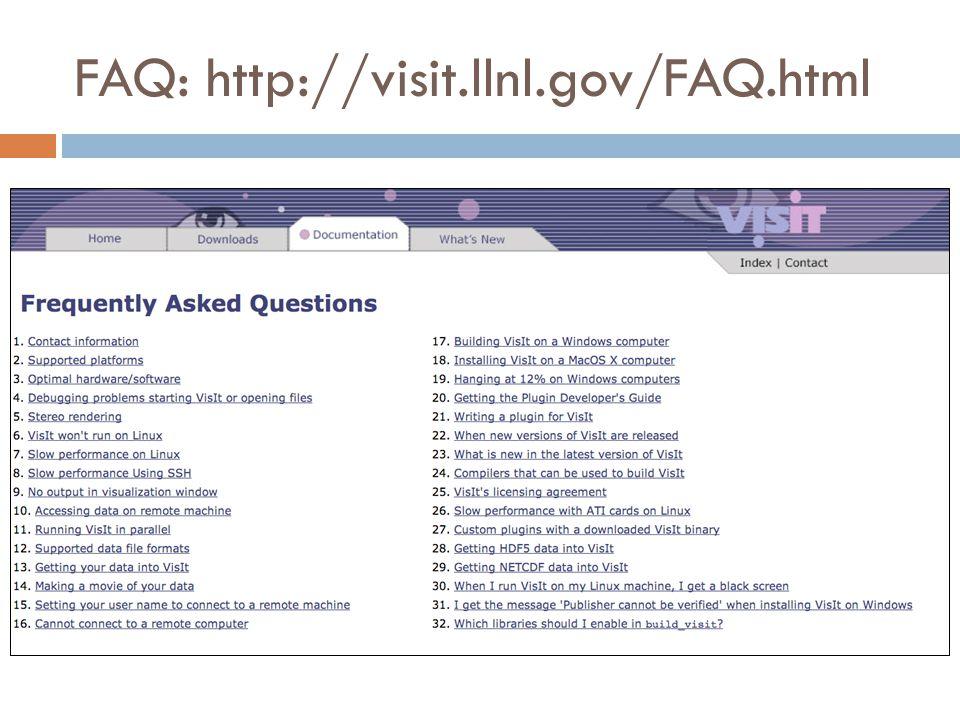 FAQ: http://visit.llnl.gov/FAQ.html