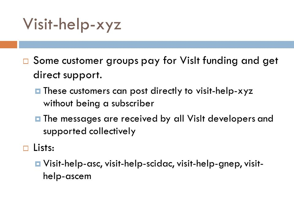 Visit-help-xyz  Some customer groups pay for VisIt funding and get direct support.