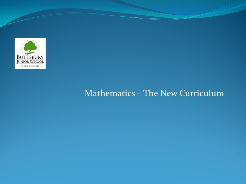 Mathematics – The New Curriculum