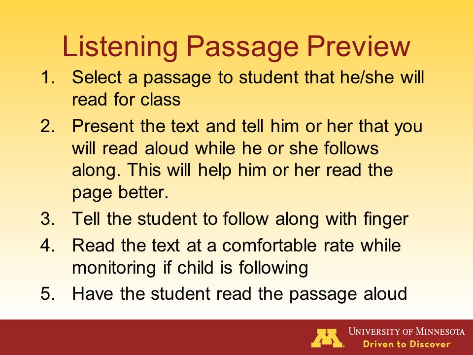 Listening Passage Preview Strong intervention for children with high error rates and low fluency Goal is accurate and fluency reading of this connected text.