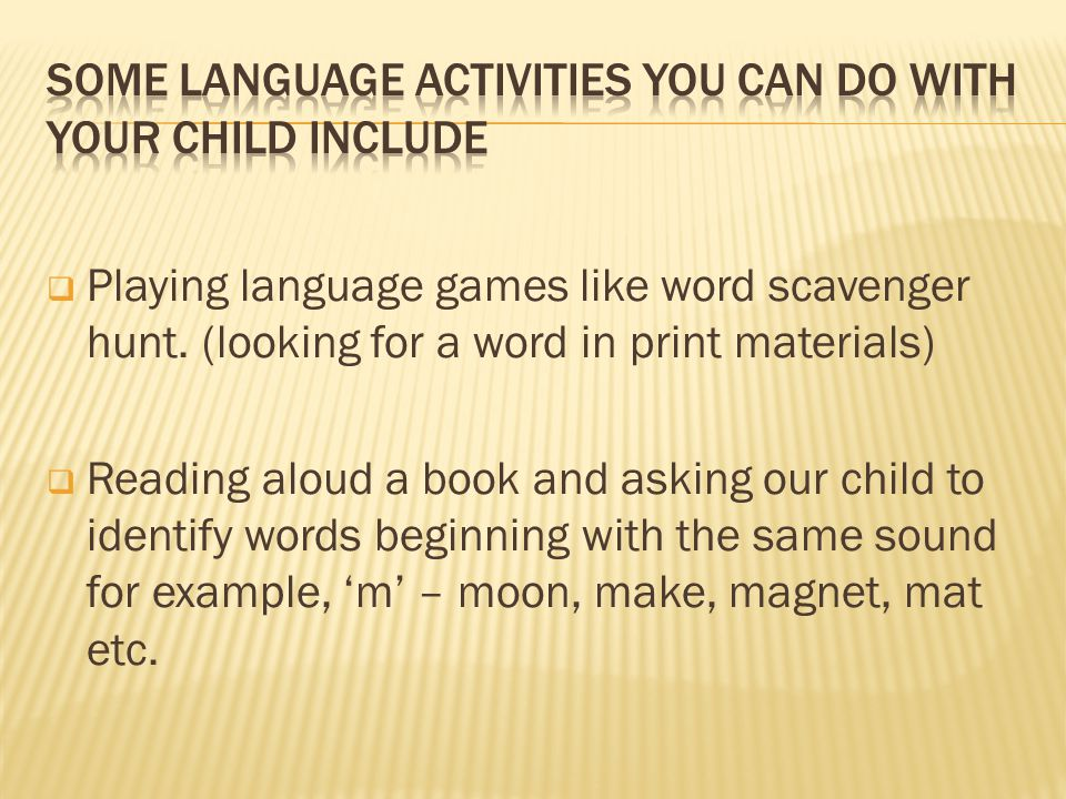  Playing language games like word scavenger hunt.