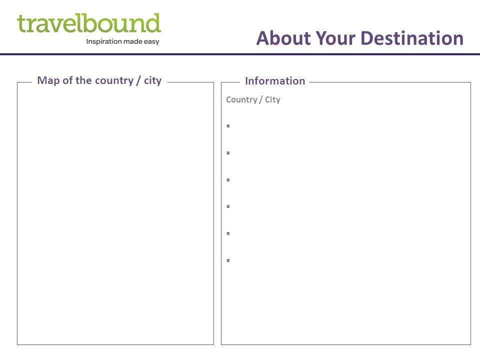 About Your Destination Country / City  Information Map of the country / city