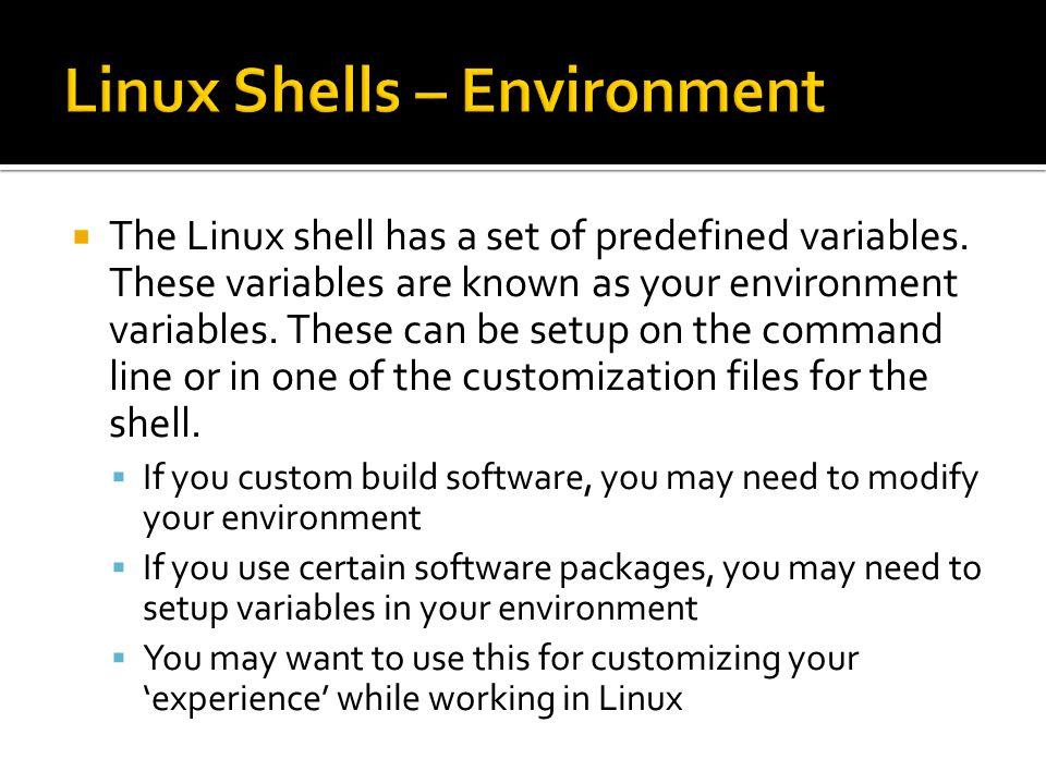  The Linux shell has a set of predefined variables.