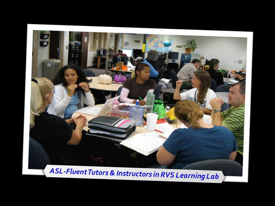 ASL-Fluent Tutors & Instructors in RVS Learning Lab