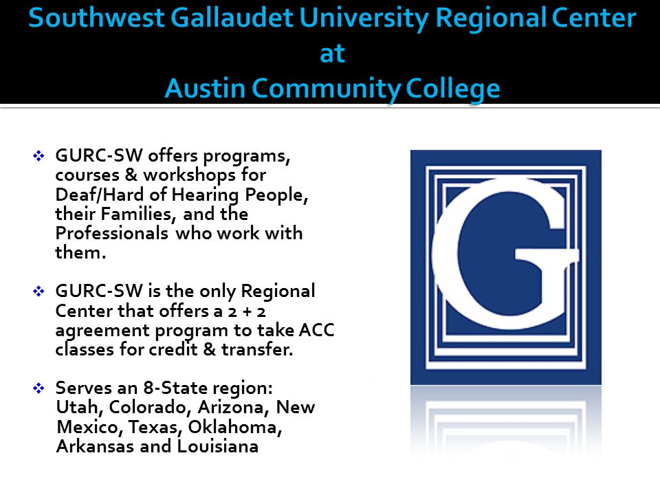  GURC-SW offers programs, courses & workshops for Deaf/Hard of Hearing People, their Families, and the Professionals who work with them.