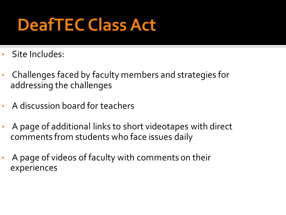 Site Includes: Challenges faced by faculty members and strategies for addressing the challenges A discussion board for teachers A page of additional links to short videotapes with direct comments from students who face issues daily A page of videos of faculty with comments on their experiences