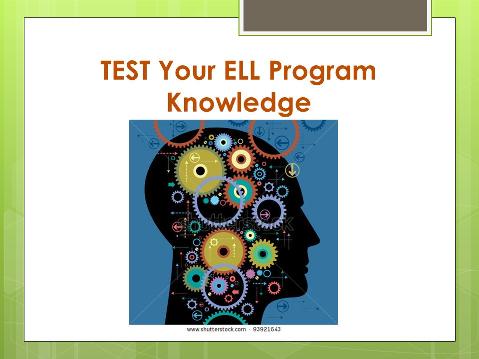 TEST Your ELL Program Knowledge