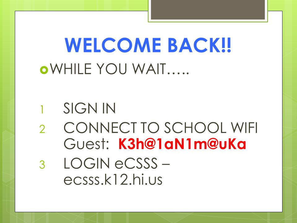 WELCOME BACK!. WHILE YOU WAIT…..