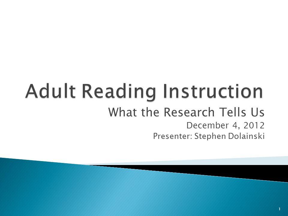 What the Research Tells Us December 4, 2012 Presenter: Stephen Dolainski 1