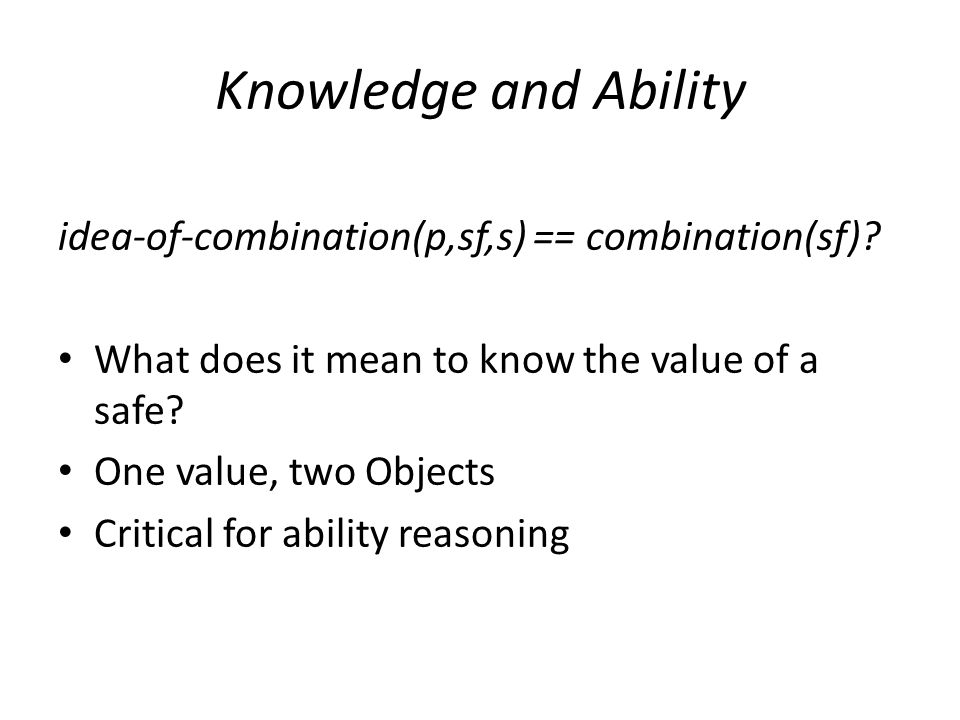 Knowledge and Ability idea-of-combination(p,sf,s) == combination(sf).