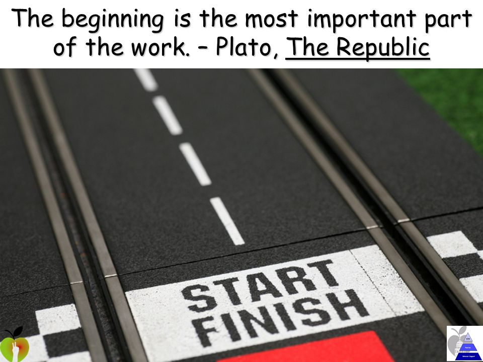 The beginning is the most important part of the work. – Plato, The Republic