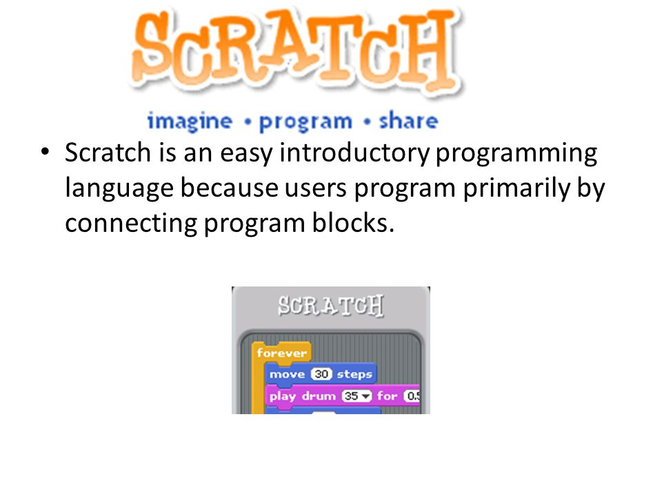 What is Scratch? Scratch is an easy introductory programming language because users program primarily by connecting program blocks.