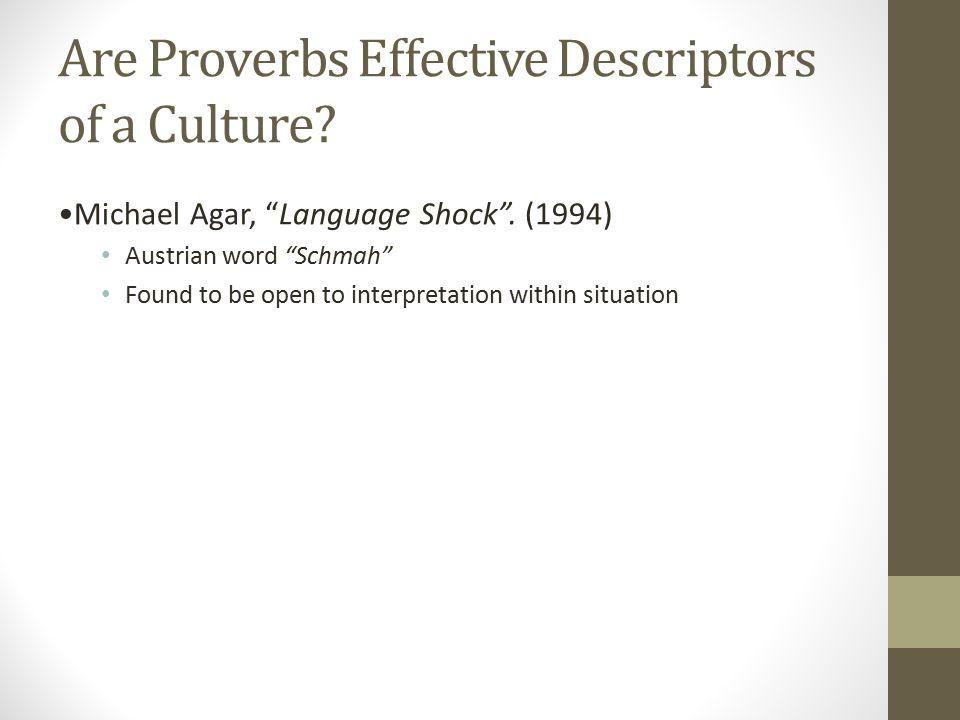 Are Proverbs Effective Descriptors of a Culture. Michael Agar, Language Shock .