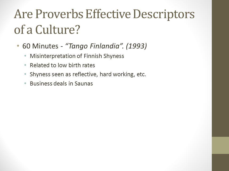 Are Proverbs Effective Descriptors of a Culture. 60 Minutes - Tango Finlandia .