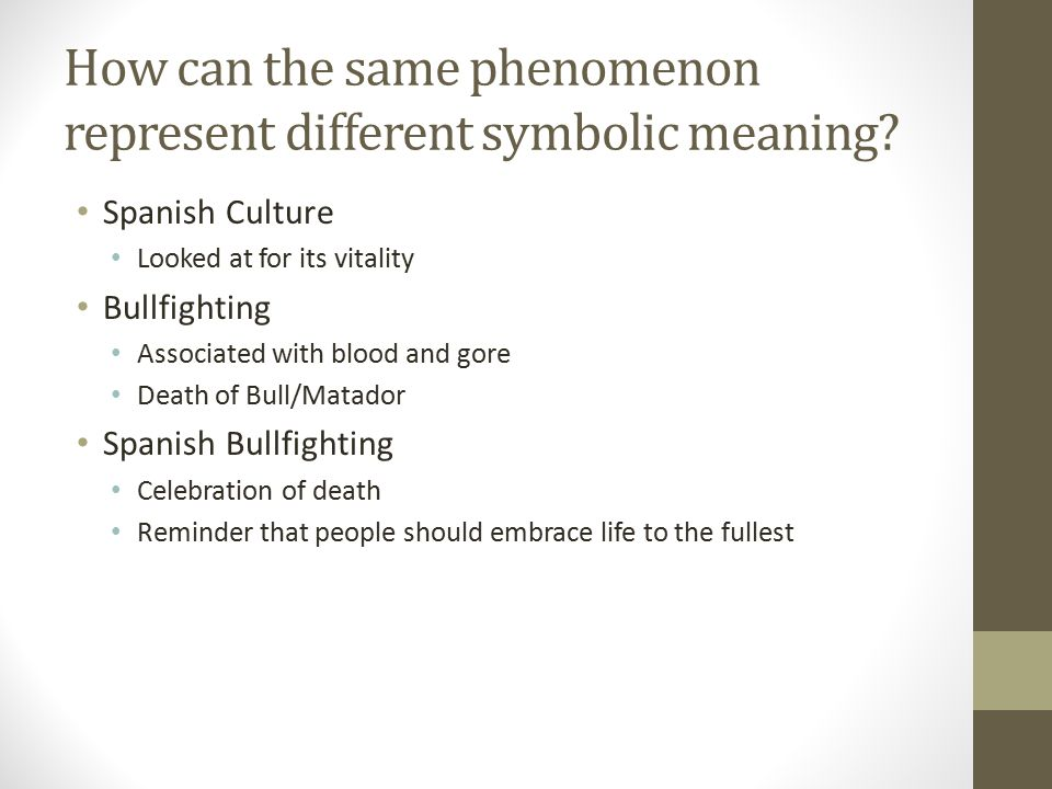 How can the same phenomenon represent different symbolic meaning.