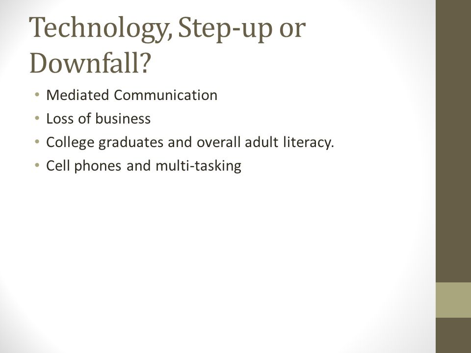 Technology, Step-up or Downfall.
