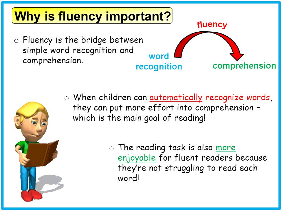 Why is fluency important.