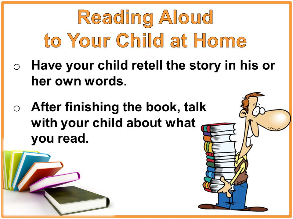o Have your child retell the story in his or her own words.