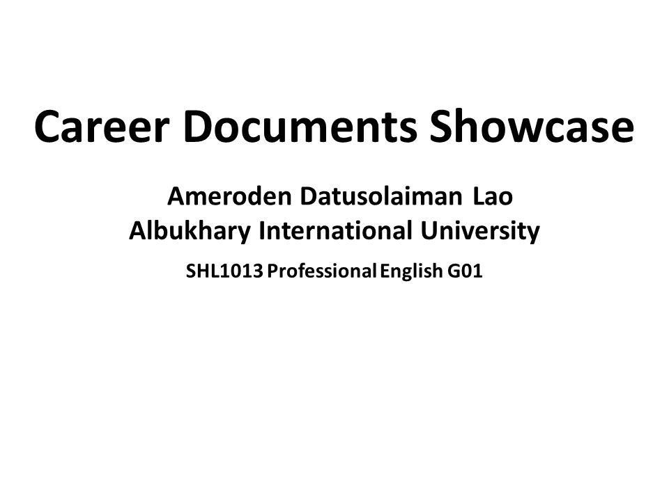 Career Documents Showcase Ameroden Datusolaiman Lao Albukhary International University SHL1013 Professional English G01