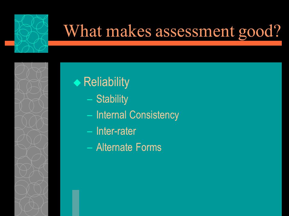 What makes assessment good.
