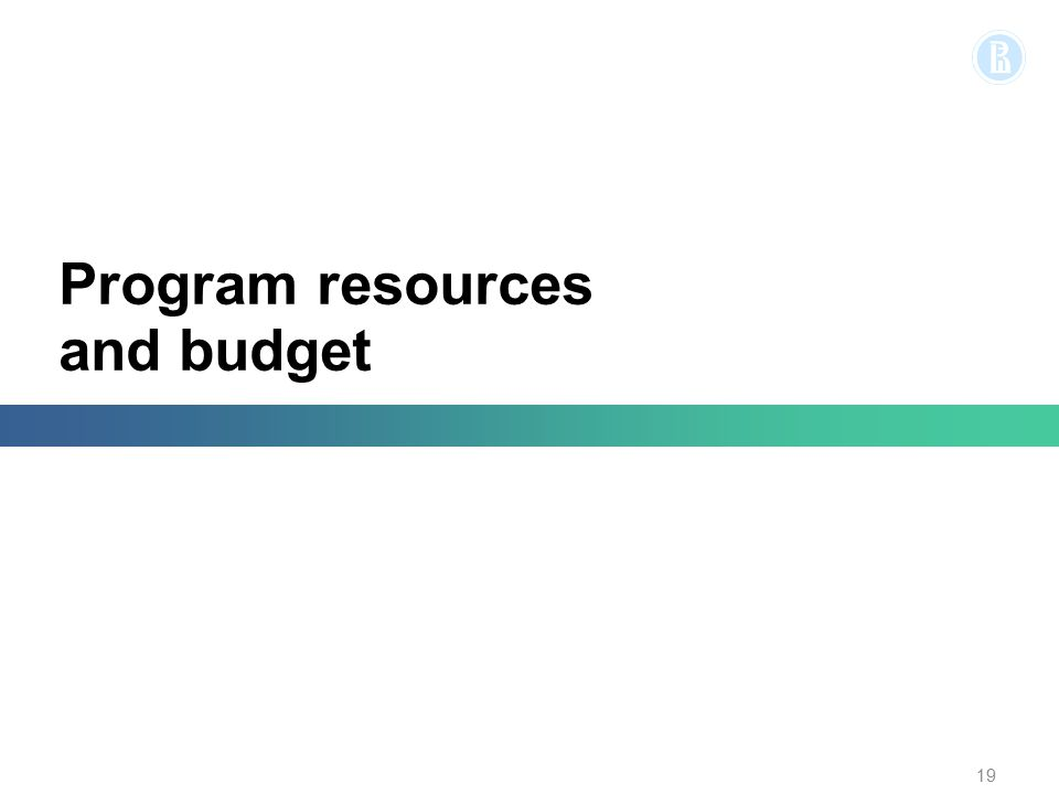 Program resources and budget 19