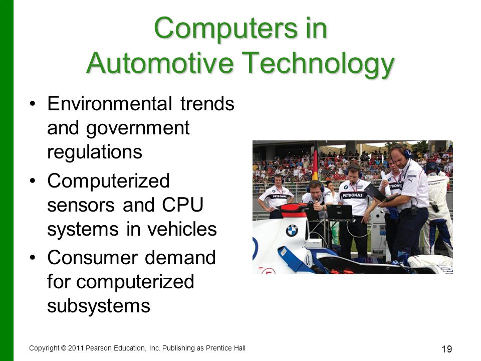 Computers in Automotive Technology Environmental trends and government regulations Computerized sensors and CPU systems in vehicles Consumer demand fo