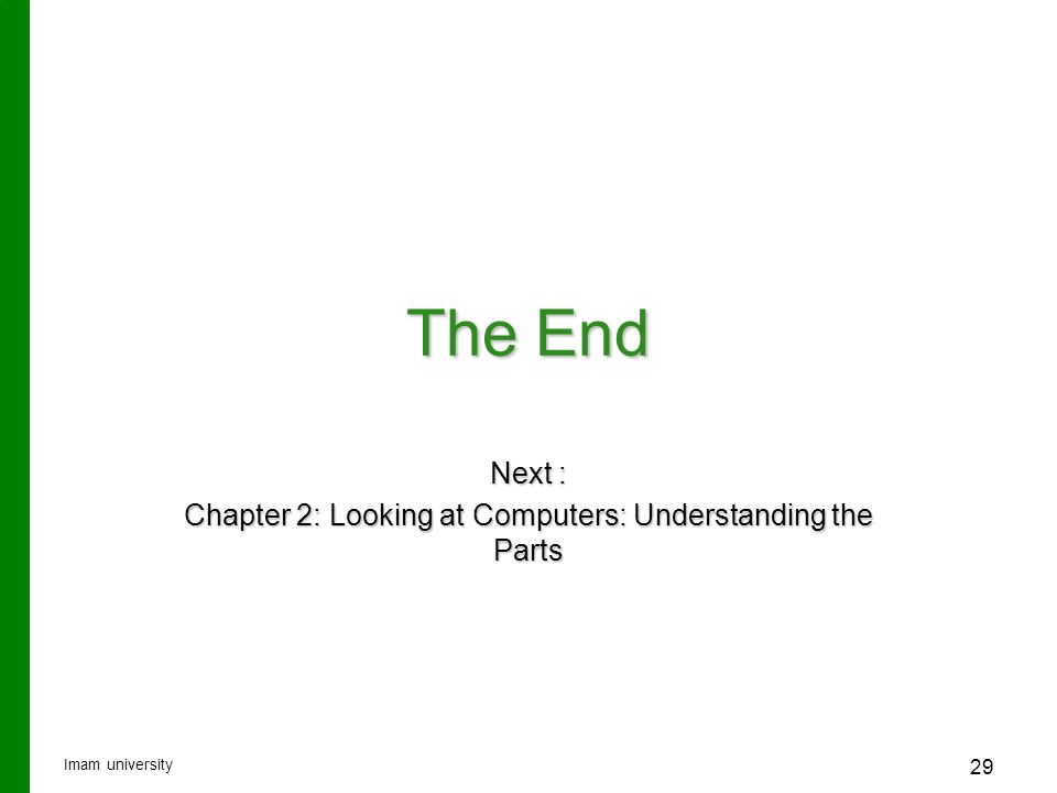 The End Next : Chapter 2: Looking at Computers: Understanding the Parts Imam university 29