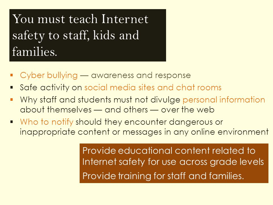 You must teach Internet safety to staff, kids and families.