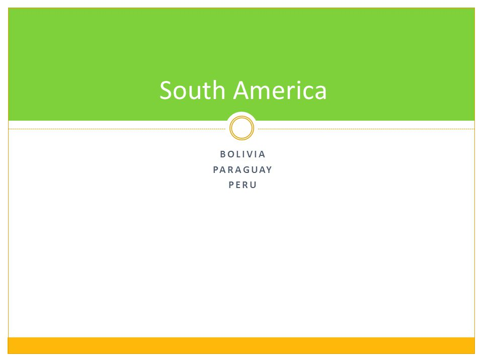 BOLIVIA PARAGUAY PERU South America