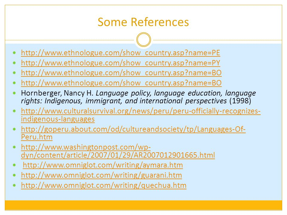 Some References http://www.ethnologue.com/show_country.asp?name=PE http://www.ethnologue.com/show_country.asp?name=PY http://www.ethnologue.com/show_c