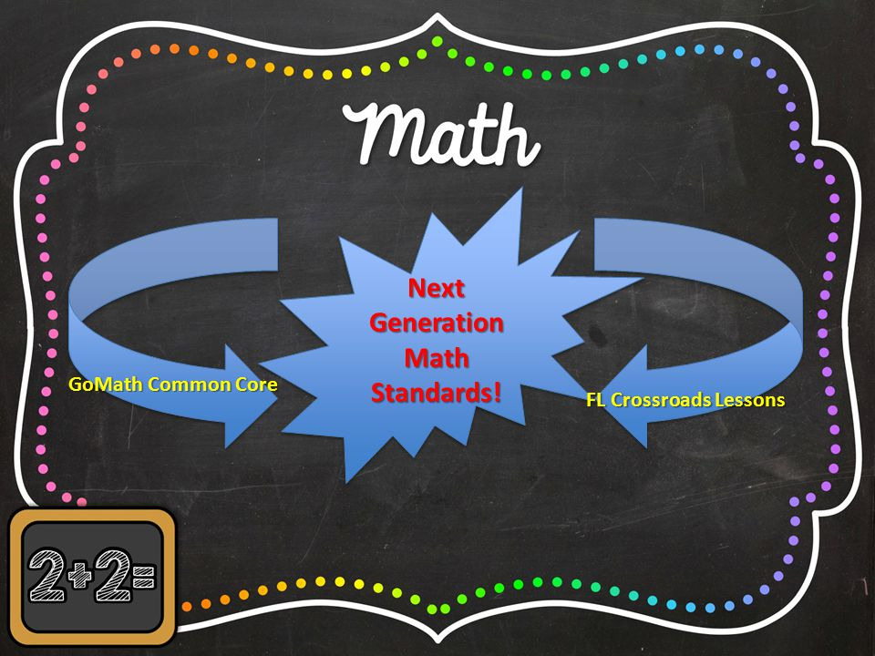 Next Generation Math Standards! GoMath Common Core FL Crossroads Lessons