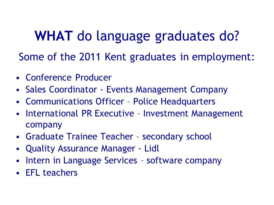WHAT do language graduates do.