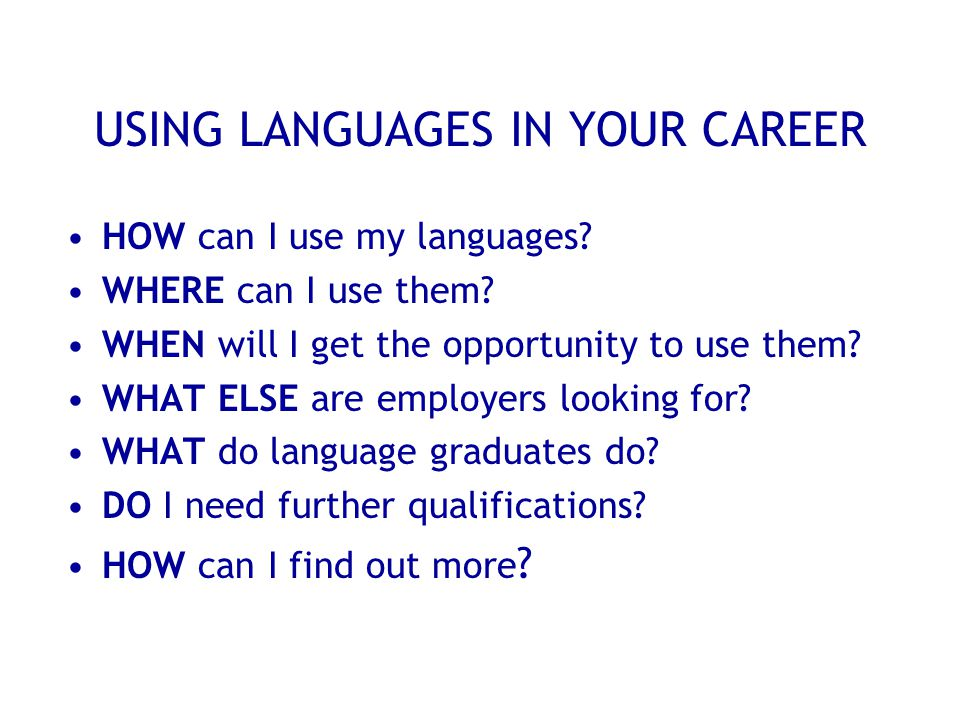 USING LANGUAGES IN YOUR CAREER HOW can I use my languages.