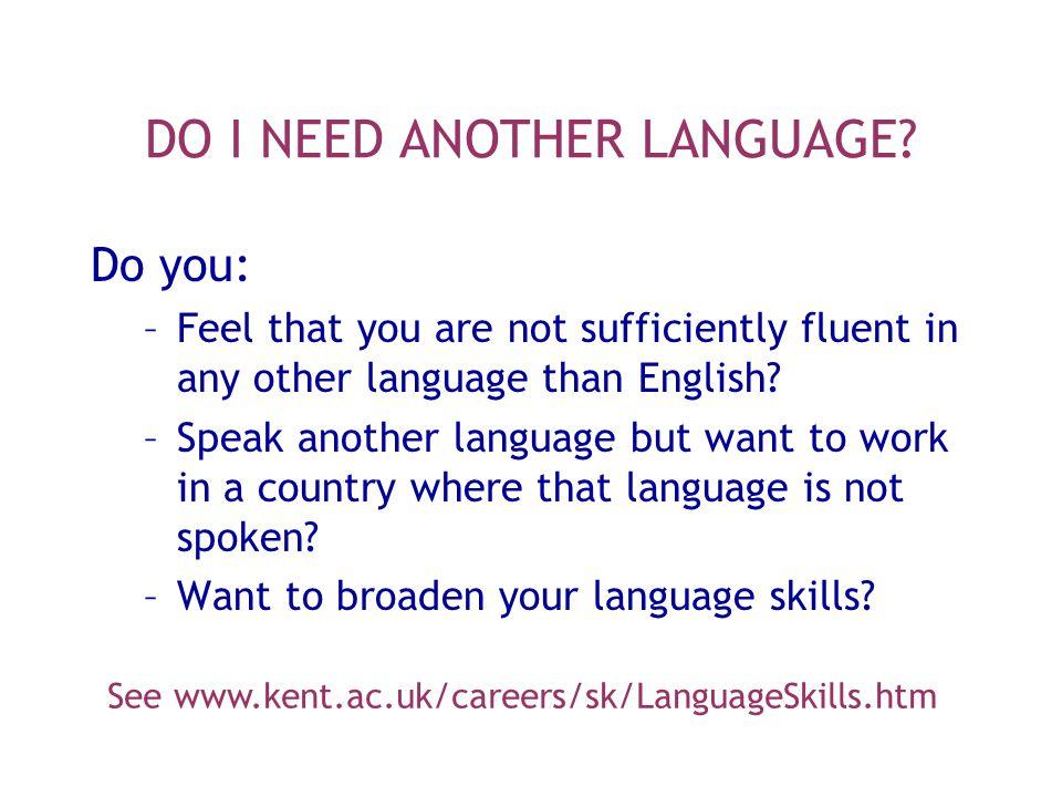 DO I NEED ANOTHER LANGUAGE.