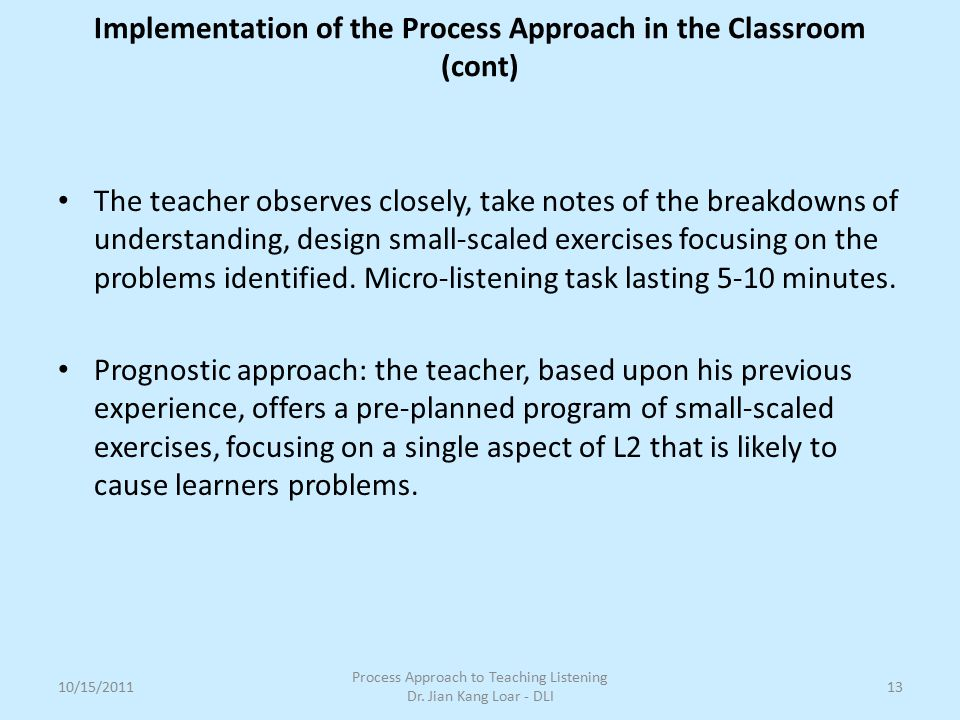 The teacher observes closely, take notes of the breakdowns of understanding, design small-scaled exercises focusing on the problems identified.