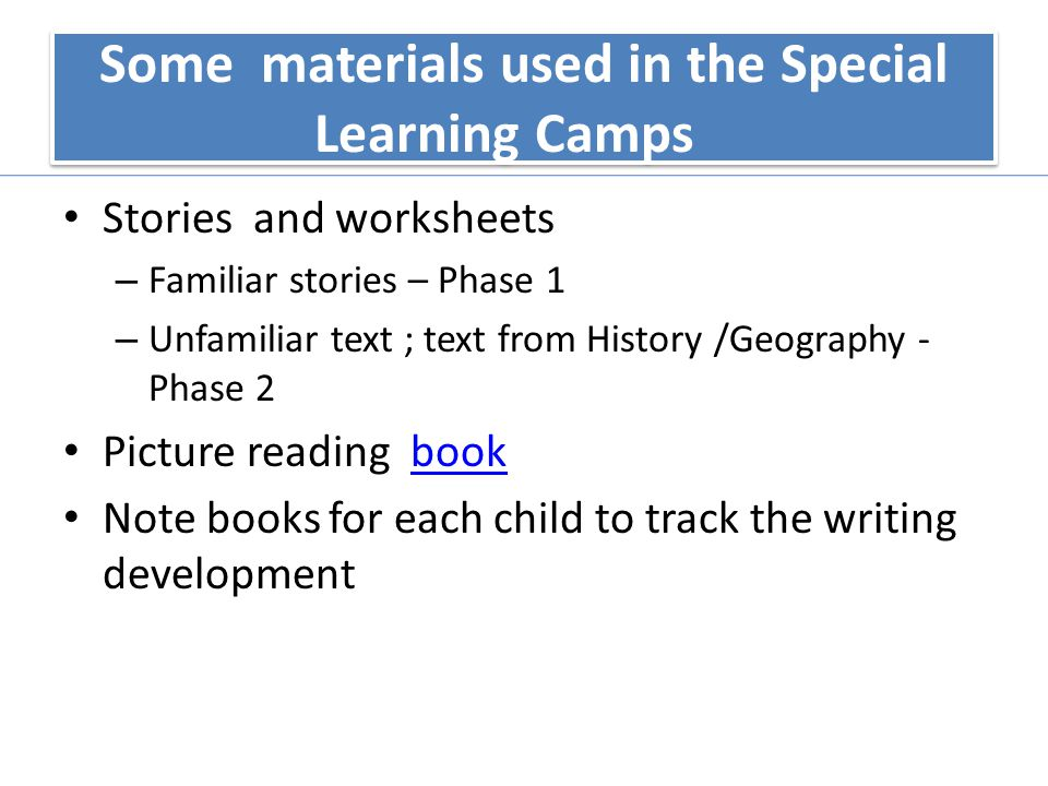 Some materials used in the Special Learning Camps Stories and worksheets – Familiar stories – Phase 1 – Unfamiliar text ; text from History /Geography
