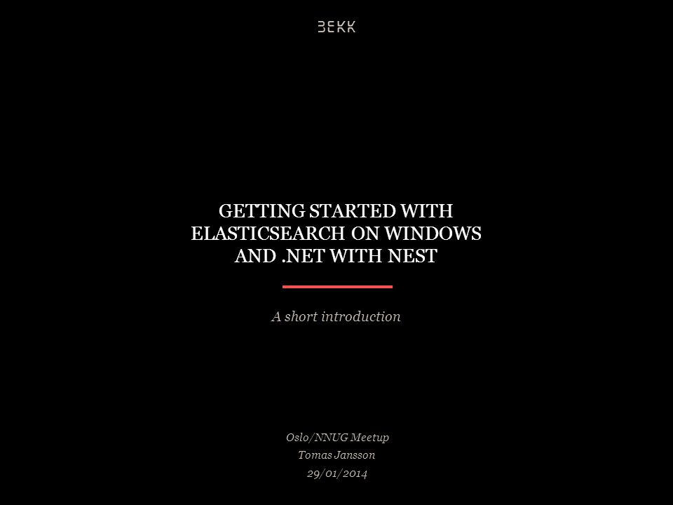 Easy installation Awesome search engine Strongly typed client Fluent Abstraction over Elasticsearch ElasticsearchNEST SUMMARY