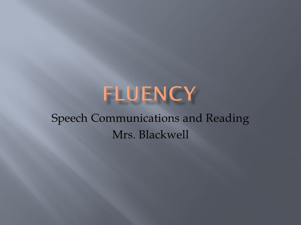 Speech Communications and Reading Mrs. Blackwell