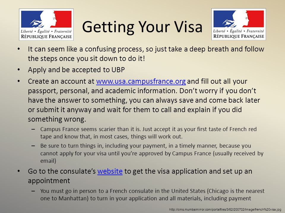 Getting Your Visa It can seem like a confusing process, so just take a deep breath and follow the steps once you sit down to do it! Apply and be accep