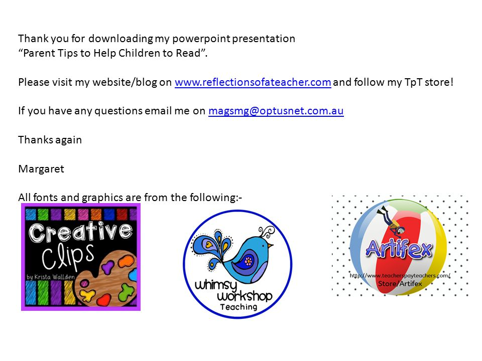 Thank you for downloading my powerpoint presentation Parent Tips to Help Children to Read .