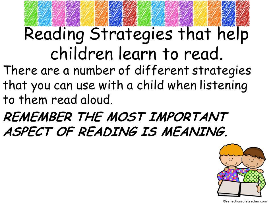 Reading Strategies that help children learn to read.