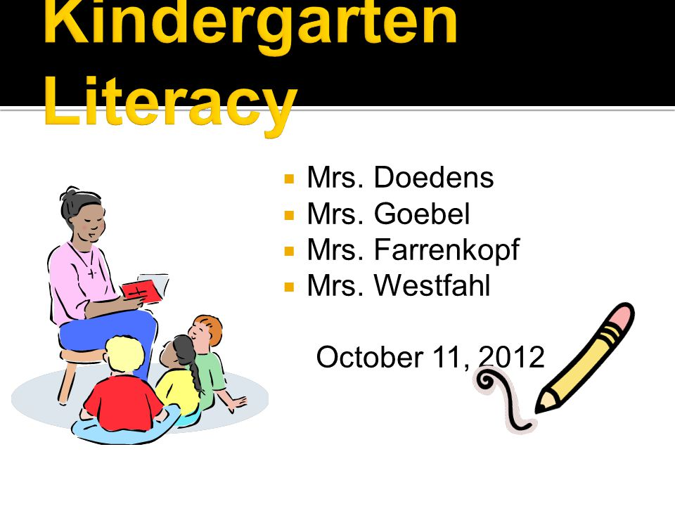  Mrs. Doedens  Mrs. Goebel  Mrs. Farrenkopf  Mrs. Westfahl October 11, 2012