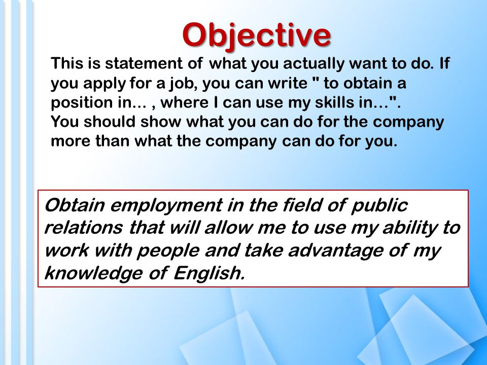 Objective This is statement of what you actually want to do.