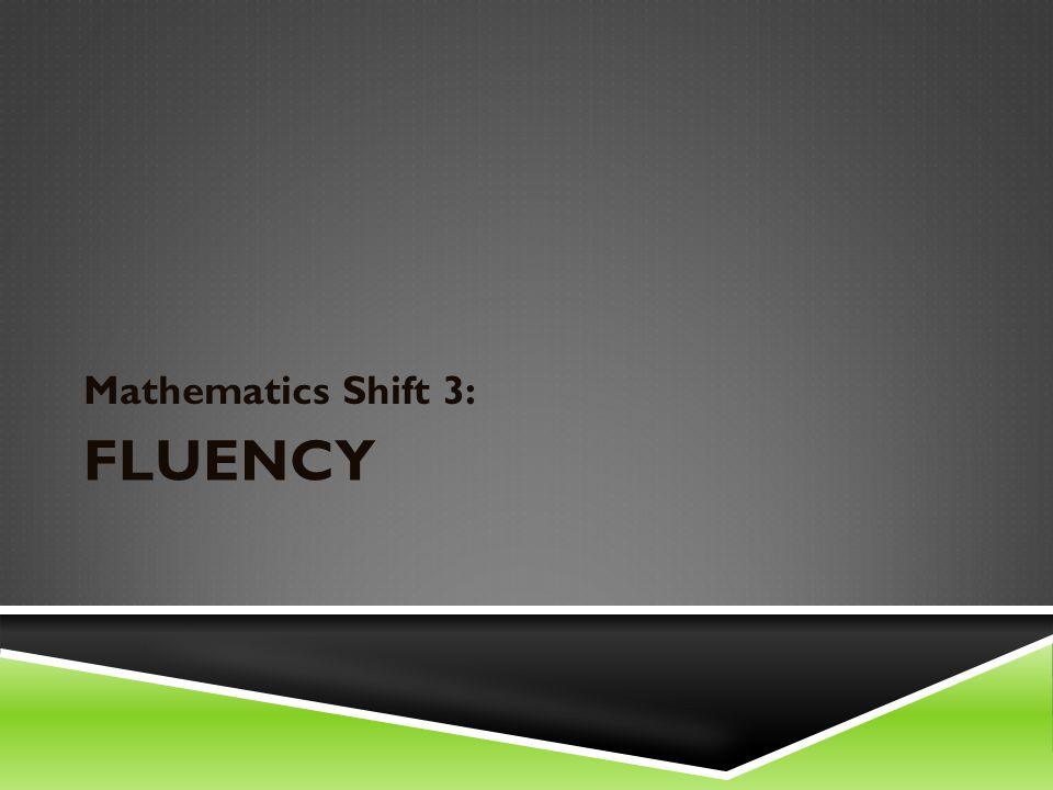 FLUENCY Mathematics Shift 3: