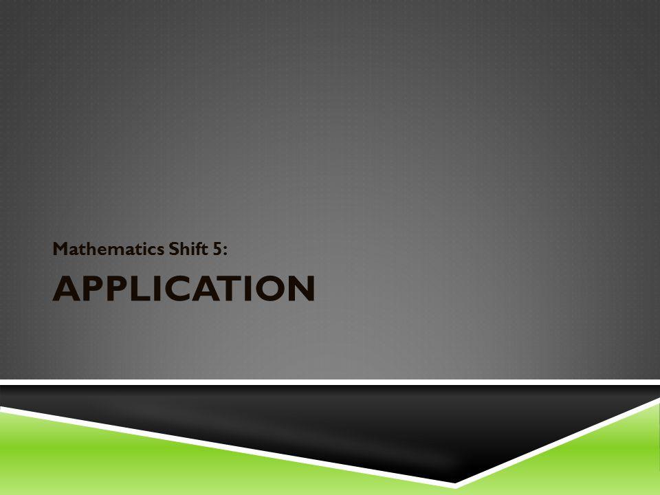 APPLICATION Mathematics Shift 5: